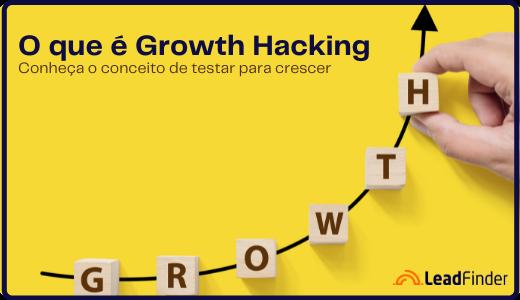 O que é Growth Hacking? Tudo o que você precisa saber.