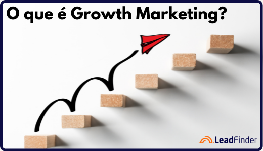 O que é Growth Marketing? Como ele pode ajudar a sua empresa?