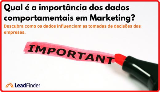 Qual é a importância dos dados comportamentais em Marketing?