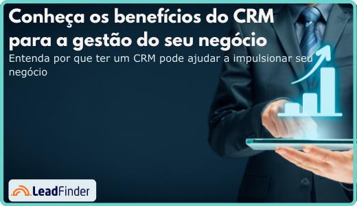 Benefícios do CRM para a gestão do seu negócio